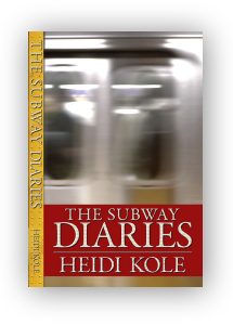 The Subway Diaries by Heidi Kole